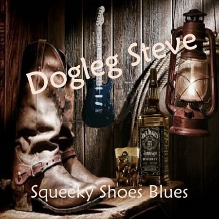 Dogleg Steve - Squeeky Shoes Blues (2017) 320 kbps