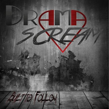 DramaScream - Built to Follow (2017) 320 kbps