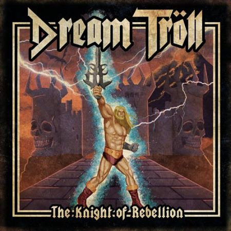 Dream Tröll - The Knight of Rebellion (2017) 320 kbps