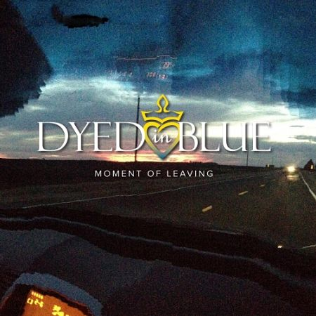 Dyed in Blue - Moment of Leaving (2017) 320 kbps