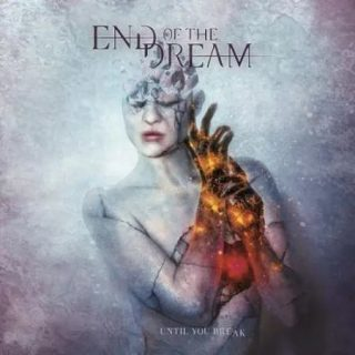 End of the Dream - Until You Break (2017) 320 kbps