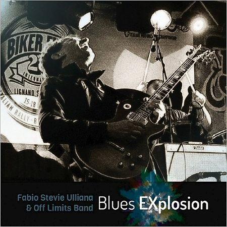 Fabio Stevie Ulliana & Off Limits Band - Blues Explosion (2017) 320 kbps