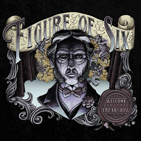 Figure Of Six - Welcome To The Freak Show (2017) 320 kbps