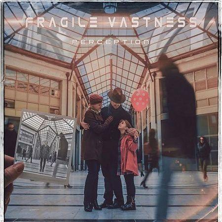 Fragile Vastness - Perception (2017) 320 kbps