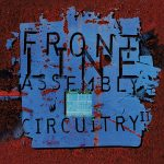 Front Line Assembly - Circuitry 2 (EP) (2017) 320 kbps