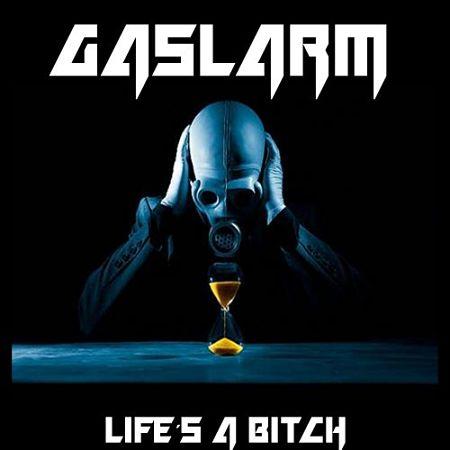 Gaslarm - Life's A Bitch (2017) 320 kbps