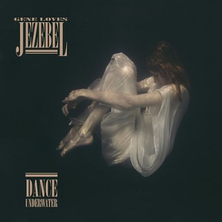 Gene Loves Jezebel - Dance Underwater (2017) 320 kbps