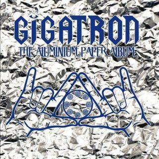 Gigatron - The Aluminium Paper Album (2017) 320 kbps