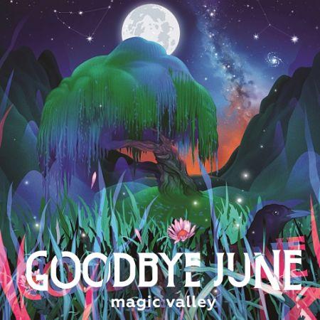 Goodbye June - Magic Valley (2017) 320 kbps