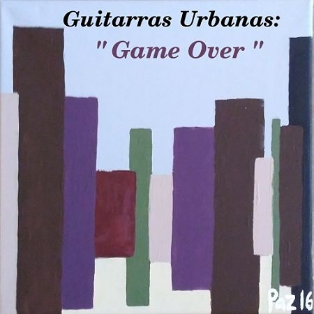 Guitarras Urbanas - Game Over (2017) 320 kbps