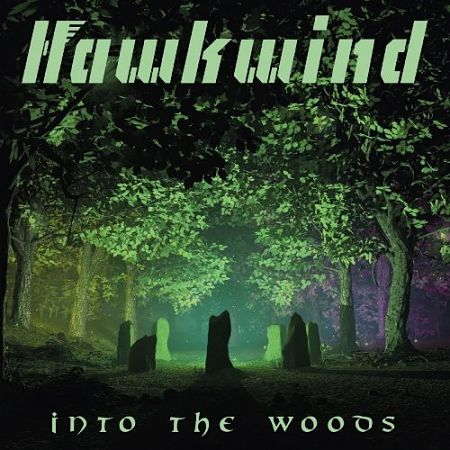 Hawkwind - Into The Woods (2017) 320 kbps