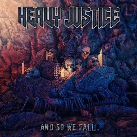Heavy Justice - And So We Fall... (2017)