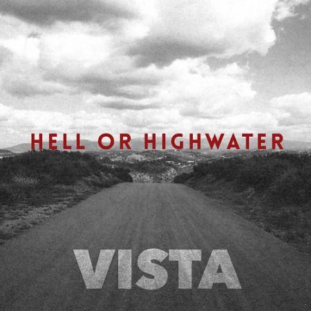Hell Or Highwater - Vista (2017) 320 kbps