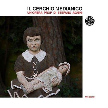 Il Cerchio Medianico - Il Cerchio Medianico (Un'opera prop di Stefano Agnini) (2017) 320 kbps