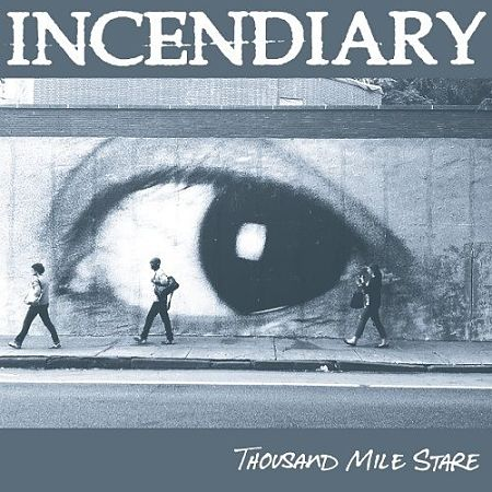 Incendiary - Thousand Mile Stare (2017) 320 kbps