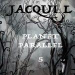 Jacqui L – PLANET PARALLEL 5 (2017) 320 kbps
