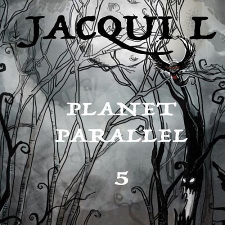Jacqui L - PLANET PARALLEL 5 (2017) 320 kbps
