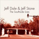Jeff Dale & Jeff Stone – The Southside Lives (2017) 320 kbps