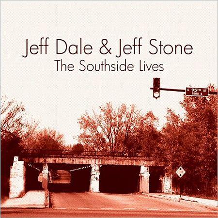 Jeff Dale & Jeff Stone - The Southside Lives (2017) 320 kbps