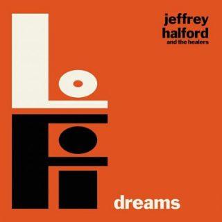 Jeffrey Halford & The Healers - Lo Fi Dreams (2017) 320 kbps