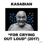 Kasabian – For Crying Out Loud (Deluxe Edition) (2017) 320 kbps