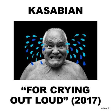 Kasabian - For Crying Out Loud (Deluxe Edition) (2017) 320 kbps