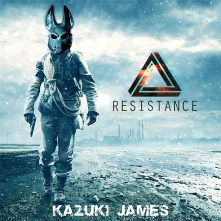 Kazuki James - Resistance (2017) 320 kbps