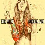 King Weed - Smoking Land (2017) 320 kbps