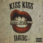 Kiss Kiss Bang – Open Wide (2017) 320 kbps