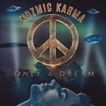 Kozmic Karma – Only a Dream (2017) 320 kbps