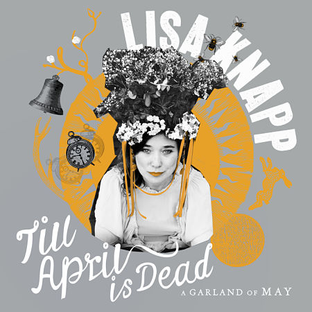 Lisa Knapp - Till April Is Dead A Garland Of May (2017) 320 kbps
