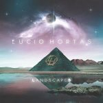 Lucio Hortas – Landscapes (2017) 320 kbps