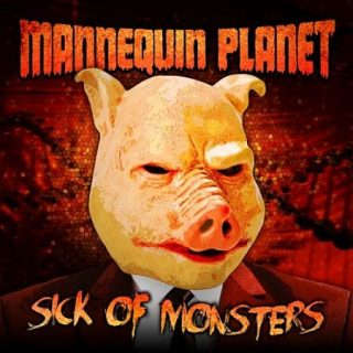 Mannequin Planet - Sick of Monsters (2017) 320 kbps
