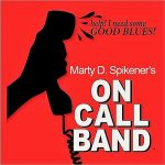 Marty D. Spikener's On Call Band – Help! I Need Some Good Blues (2017) 320 kbps