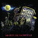 Mean Mother – No Rest For The Wasted (2017) 320 kbps