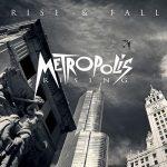 Metropolis Rising – Rise & Fall (2017) 320 kbps