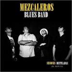 Mezcaleros Blues Band – Sesiones Destiladas (2017) 320 kbps