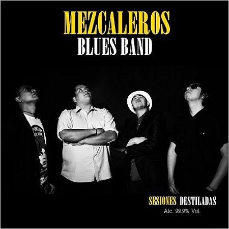 Mezcaleros Blues Band - Sesiones Destiladas (2017) 320 kbps