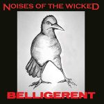 Noises Of The Wicked – Belligerent (2017) 320 kbps