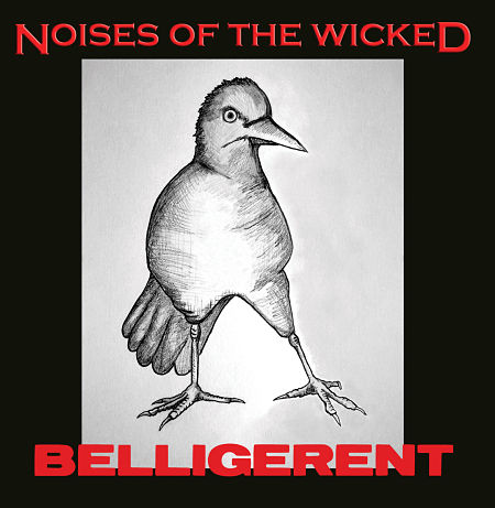 Noises Of The Wicked - Belligerent (2017) 320 kbps