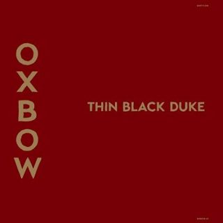 Oxbow - Thin Black Duke (2017) 320 kbps