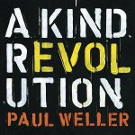 Paul Weller – A Kind Revolution [Deluxe Edition] (2017) 320 kbps