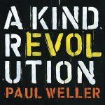 Paul Weller – A Kind Revolution [Deluxe Edition] (2017) 320 kbps