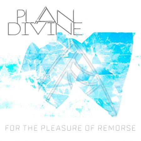 Plan Divine - For the Pleasure of Remorse (2017) 320 kbps