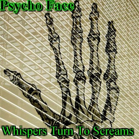 Psycho Face - Whispers Turn To Screams (2017) 320 kbps