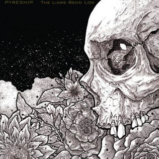 Pyreship - The Liars Bend Low (2017) 320 kbps
