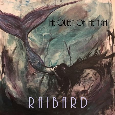 Raibard - The Queen of the Night (2017)