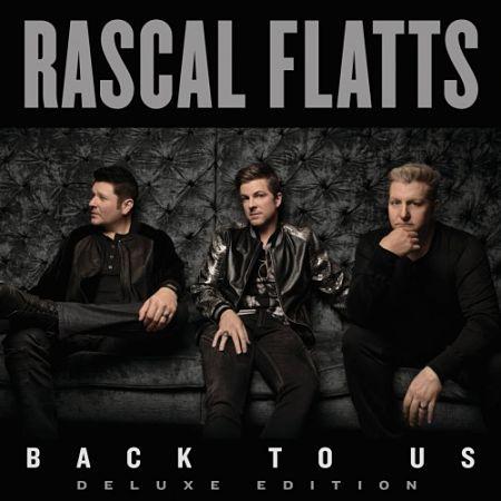 Rascal Flatts - Back To Us (Deluxe Version) (2017) 320 kbps