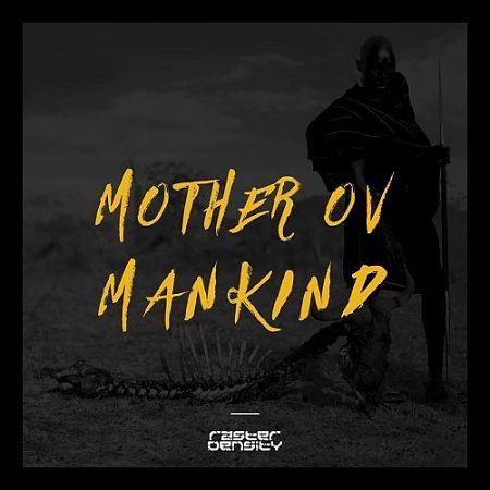 Raster Density - Mother Ov Mankind (2017) 320 kbps