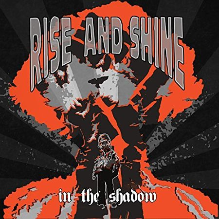 Rise And Shine - In the Shadow (2017) 320 kbps